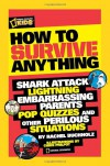 How to Survive Anything: Shark Attack, Lightning, Embarrassing Parents, Pop Quizzes, and Other Perilous Situations - Rachel Buchholz