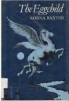 The Eggchild - Lorna Baxter