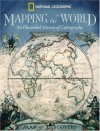 Mapping the World: An Illustrated History of Cartography - Ralph E. Ehrenberg
