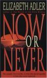 Now or Never - Elizabeth Adler