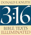 3:16 Bible Texts Illuminated - Donald Ervin Knuth, Hermann Zapf