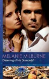Deserving of His Diamonds? - Melanie Milburne