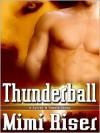 Thunderball - Mimi Riser
