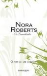 O fim de um sonho  (The Stanislaskis #5)  - Nora Roberts