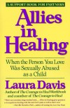 Allies in Healing: When the Person You Love Is a Survivor of Child Sexual Abuse - Laura Davis, Laura Hough