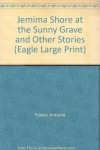 Jemima Shore at the Sunny Grave and Other Stories (Eagle Large Print) - Antonia Fraser