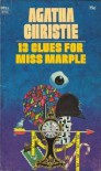 Thirteen Clues for Miss Marple - Agatha Christie