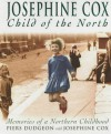Josephine Cox Child of the North - Piers Dudgeon