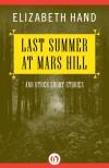 Last Summer at Mars Hill: and Other Short Stories - Elizabeth Hand