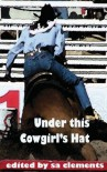 Under This Cowgirl's Hat - S.A. Clements, C.B. Potts, B.A. Tortuga, Andi Marquette, Jodi Payne, Shanna Germain
