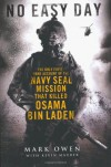 No Easy Day: The Only First-hand Account of the Navy Seal Mission that Killed Osama bin Laden - 'Mark Owen',  'Kevin Maurer'