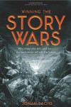 Winning the Story Wars: Why Those Who Tell and Live the Best Stories Will Rule the Future - Jonah Sachs