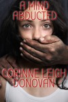 A Mind Abducted - Corinne Leigh Donovan