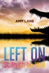 Left on St. Truth-be-Well - Amy Lane