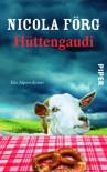 Hüttengaudi - Nicola Förg