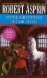 Myth Direction / Hit or Myth - Robert Lynn Asprin