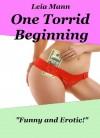 One Torrid Beginning (Kindle Edition) - Leia Mann