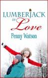 Lumberjack In Love - Penny Watson