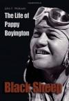 Black Sheep: The Life of Pappy Boyington (Library of Naval Biography) - John F. Wukovits