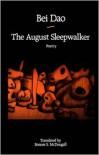 The August Sleepwalker - Bei Dao, Bonnie S. McDougall