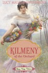Kilmeny of the Orchard - Jennifer Quinlan, L.M. Montgomery