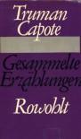 Gesammelte Erzählungen - Truman Capote, Liselotte Fassbinder