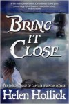 Bring It Close (Sea Witch Series #3) - Helen Hollick