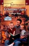 A Christmas Legacy - Kathryn Shay