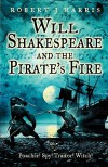 Will Shakespeare and the Pirate's Fire - Robert J. Harris