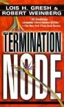 The Termination Node - Lois H. Gresh, Robert E. Weinberg