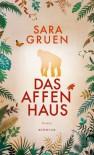Das Affenhaus - Sara Gruen, Margarete Längsfeld, Sabine Maier-Längsfeld