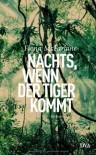 Nachts, wenn der Tiger kommt - Fiona McFarlane