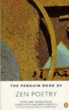 The Penguin Book of Zen Poetry - Lucien Stryk, Takashi Ikemoto, Various