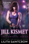 Jill Kismet: The Complete Series - Lilith Saintcrow