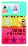 Among Friends - Caroline B. Cooney