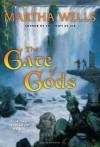 The Gate of Gods (Fall of Ile-Rien, #3) - Martha Wells
