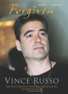 Forgiven: One Man's Journey from Self-Glorification to Sanctification - Vince Russo