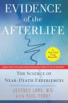 Evidence of the Afterlife: The Science of Near-Death Experiences - 'Jeffrey Long',  'Paul Perry'