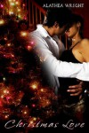 Christmas Love - Alathea Wright