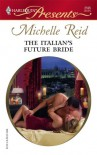 The Italian's Future Bride (Harlequin Presents) - Michelle Reid