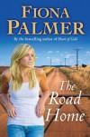 The Road Home - Fiona Palmer
