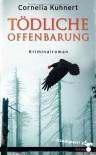 Tödliche Offenbarung - Cornelia Kuhnert