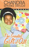 The Greatest Gift of All - Chandra Sparks Taylor