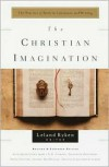 The Christian Imagination: The Practice of Faith in Literature and Writing (Writers' Palette Book) - Leland Ryken