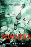 Poachers - Tom Franklin