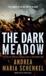 The Dark Meadow - Andrea Maria Schenkel