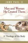 Man and Woman He Created Them: A Theology of the Body - Michael Waldstein, Pope John Paul II