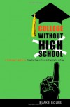 College Without High School: A Teenager's Guide to Skipping High School and Going to College - Blake Boles