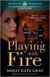 Playing with Fire - Molly Kate Gray
