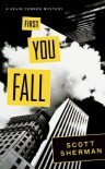 First You Fall (Kevin Connor Mystery, #1) - Scott  Sherman